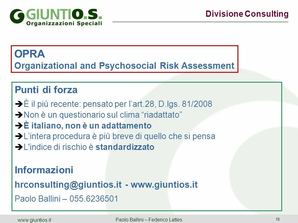 Divisione Consulting Paolo Ballini – Federico Lattes 18 www.giuntios.it OPRA Organizational and Psychosocial Risk Assessment Punti di forza È il più r