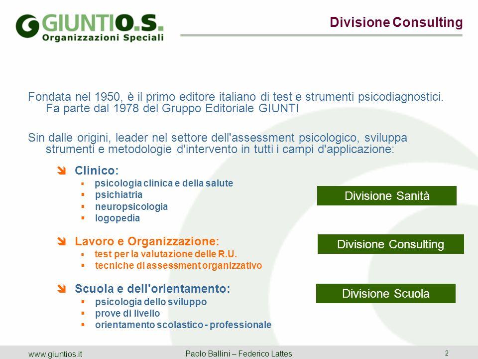 Divisione Consulting Paolo Ballini – Federico Lattes 2 www.giuntios.it Divisione Sanità Divisione Consulting Divisione Scuola Fondata nel 1950, è il p