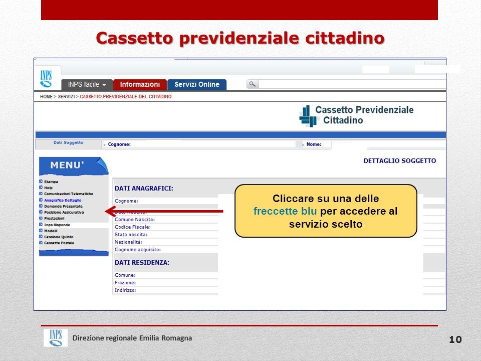 Cliccare su una delle freccette blu per accedere al servizio scelto Cassetto previdenziale cittadino 10