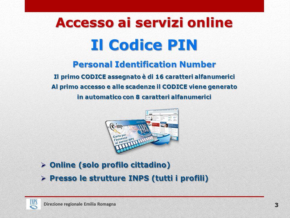 Il Codice PIN Personal Identification Number Il primo CODICE assegnato è di 16 caratteri alfanumerici Al primo accesso e alle scadenze il CODICE viene