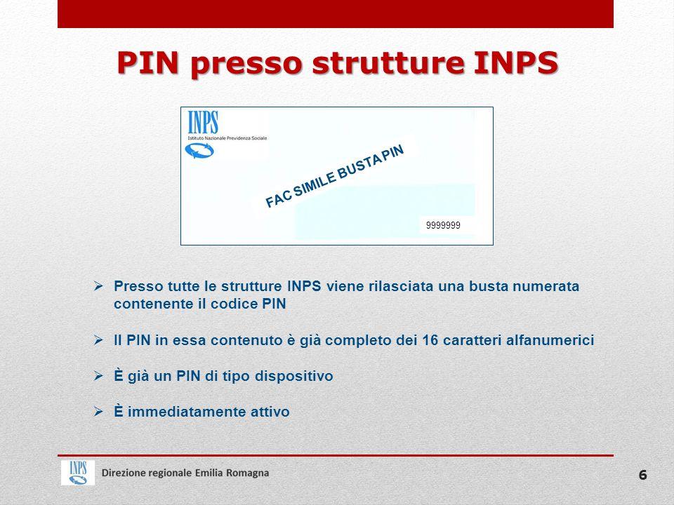 PIN presso strutture INPS Presso tutte le strutture INPS viene rilasciata una busta numerata contenente il codice PIN Il PIN in essa contenuto è già c