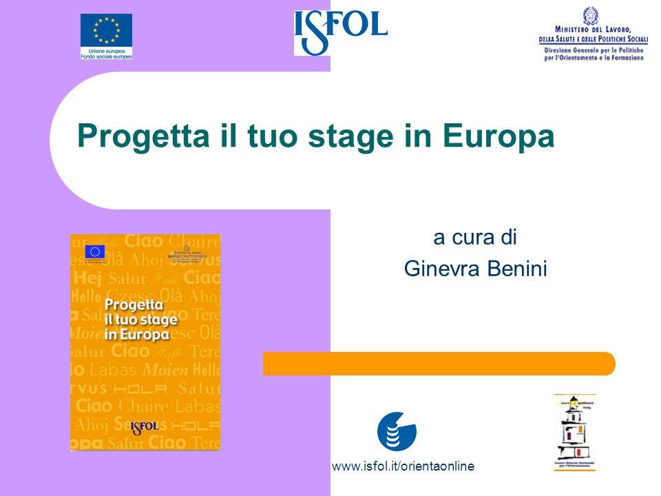 Progetta il tuo stage in Europa a cura di Ginevra Benini www.isfol.it/orientaonline