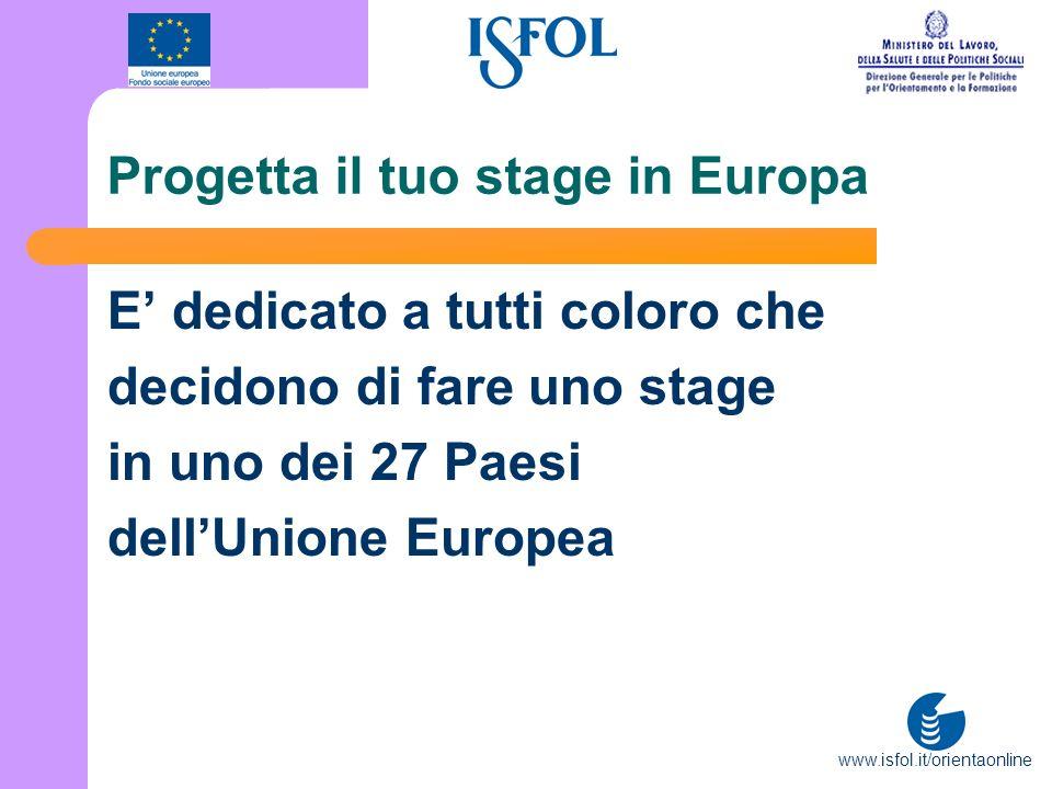 Progetta il tuo stage in Europa E dedicato a tutti coloro che decidono di fare uno stage in uno dei 27 Paesi dellUnione Europea