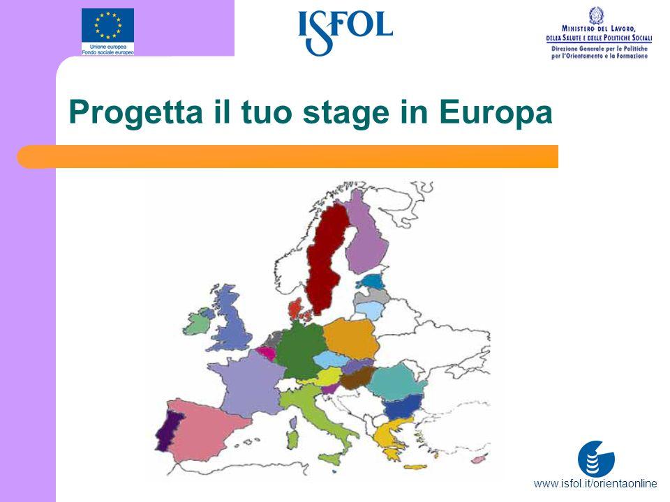 www.isfol.it/orientaonline Progetta il tuo stage in Europa www.isf.it/orientaonline