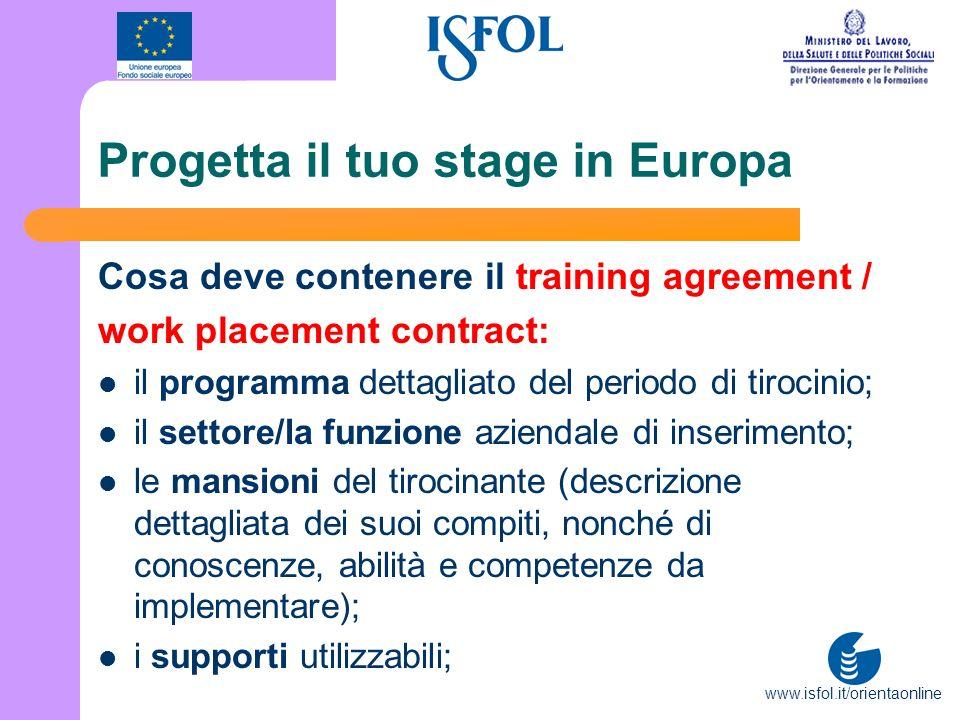 www.isfol.it/orientaonline Progetta il tuo stage in Europa Cosa deve contenere il training agreement / work placement contract: il programma dettaglia