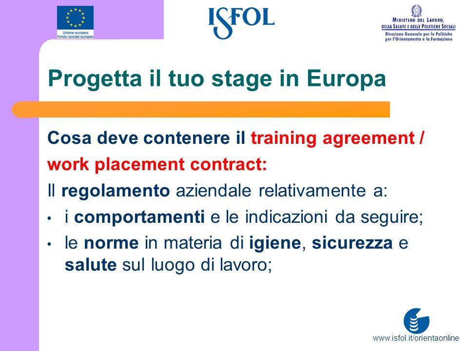 www.isfol.it/orientaonline Progetta il tuo stage in Europa Cosa deve contenere il training agreement / work placement contract: Il regolamento azienda