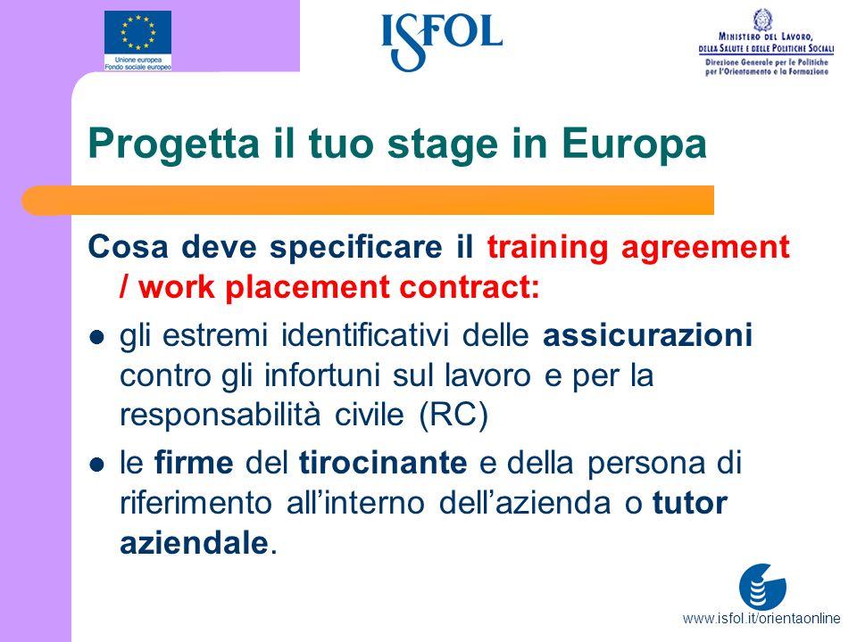 www.isfol.it/orientaonline Progetta il tuo stage in Europa Cosa deve specificare il training agreement / work placement contract: gli estremi identifi
