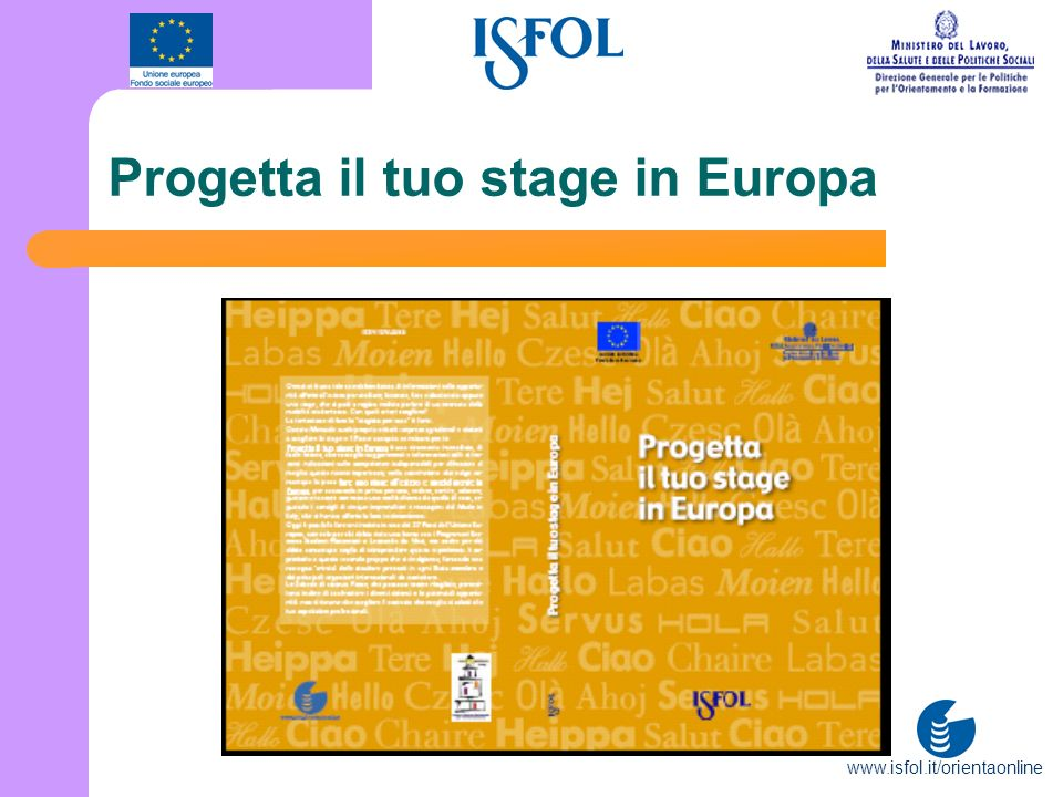 www.isfol.it/orientaonline Progetta il tuo stage in Europa
