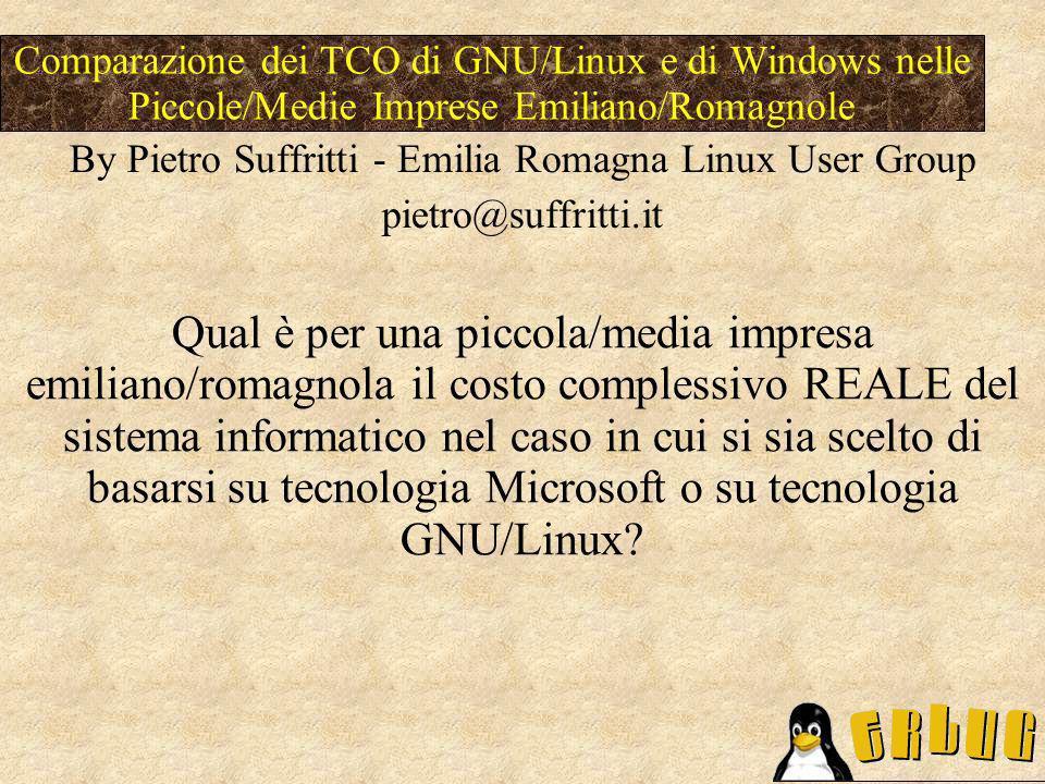 Qual è per una piccola/media impresa emiliano/romagnola il costo complessivo REALE del sistema informatico nel caso in cui si sia scelto di basarsi su tecnologia Microsoft o su tecnologia GNU/Linux.
