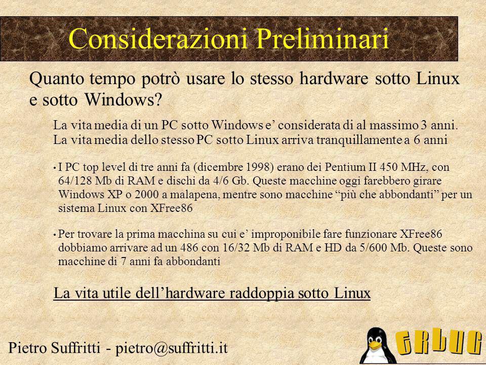 Comparazione TCO Windows/Linux Total cost of ownership Windows: Total cost of ownership Linux: Differenza fra i due: Pietro Suffritti - pietro@suffritti.it