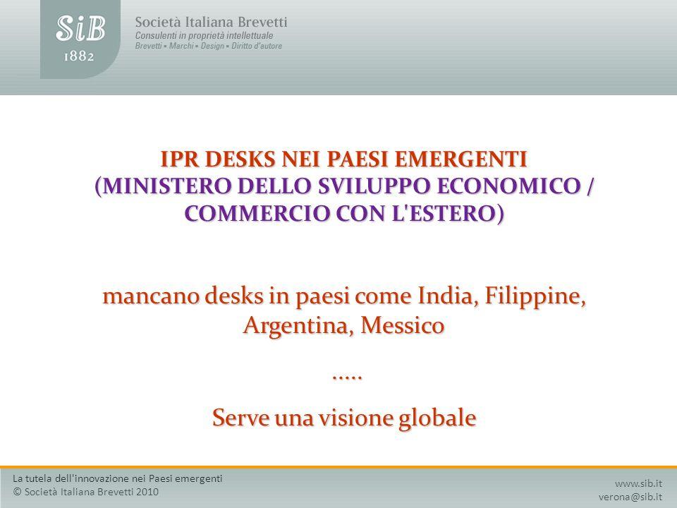 IPR DESKS NEI PAESI EMERGENTI (MINISTERO DELLO SVILUPPO ECONOMICO / COMMERCIO CON L'ESTERO) mancano desks in paesi come India, Filippine, Argentina, M