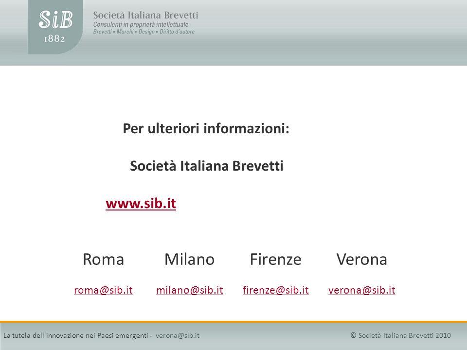 Per ulteriori informazioni: Società Italiana Brevetti www.sib.it RomaMilanoFirenzeVerona roma@sib.itmilano@sib.itfirenze@sib.itverona@sib.it La tutela