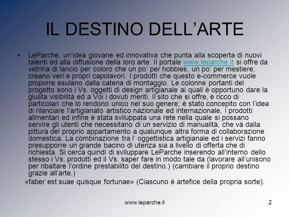 www.leparche.it2 IL DESTINO DELLARTE LeParche, unidea giovane ed innovativa che punta alla scoperta di nuovi talenti ed alla diffusione della loro art