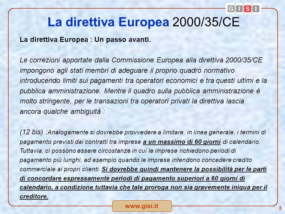 www.gisi.it 5 La direttiva Europea 2000/35/CE La direttiva Europea : Un passo avanti.