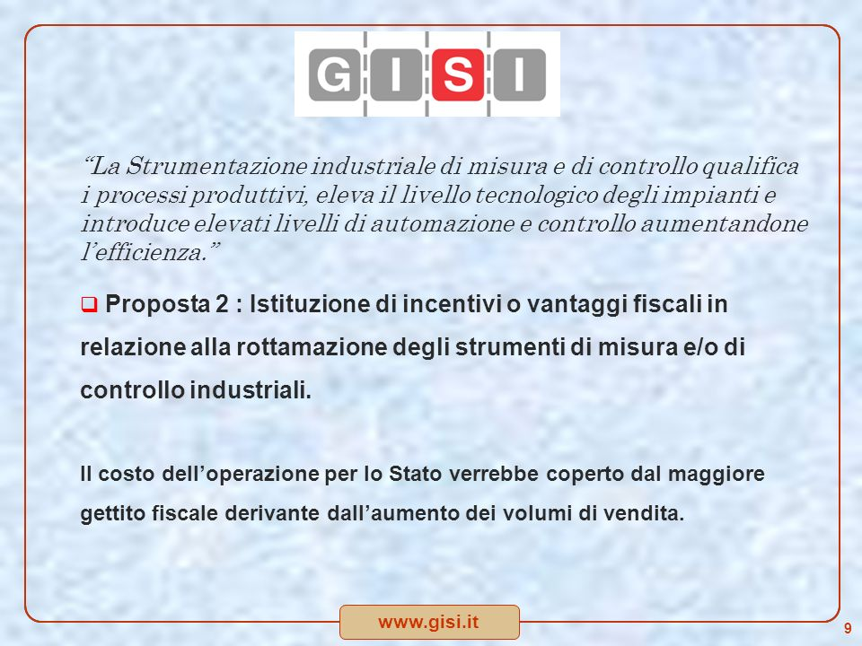 www.gisi.it Il rinnovamento del parco Strumentale Italia Vantaggi per le imprese Aumento del livello tecnologico nei processi di produzione.