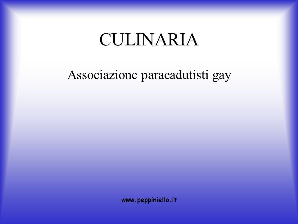 CULINARIA Associazione paracadutisti gay www.peppiniello.it