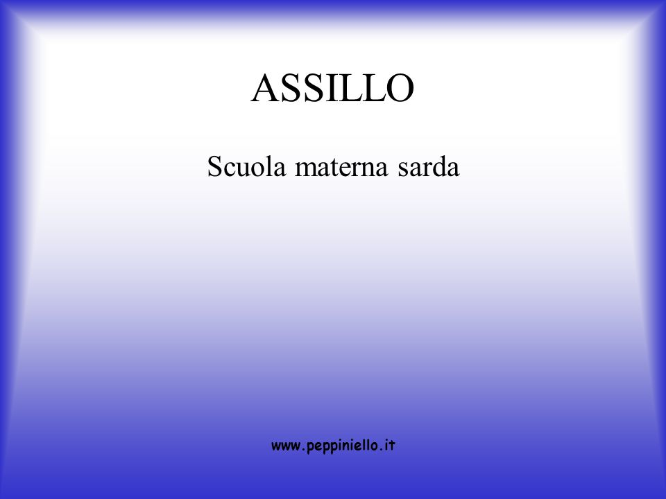 ASSILLO Scuola materna sarda www.peppiniello.it
