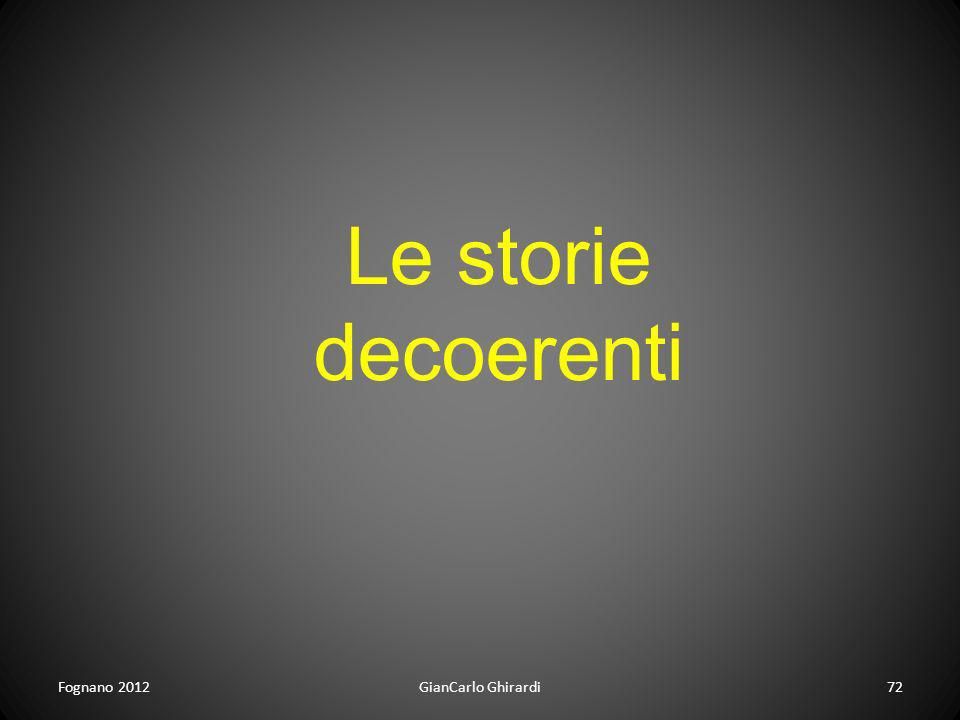 Fognano 2012GianCarlo Ghirardi72 Le storie decoerenti
