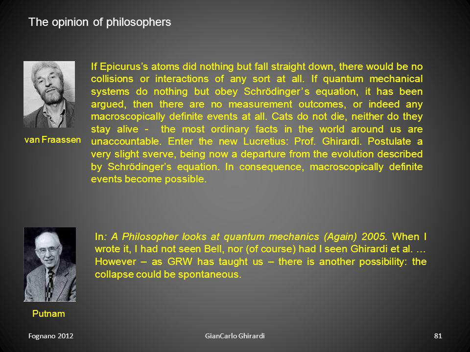 Fognano 2012GianCarlo Ghirardi81 In: A Philosopher looks at quantum mechanics (Again) 2005. When I wrote it, I had not seen Bell, nor (of course) had