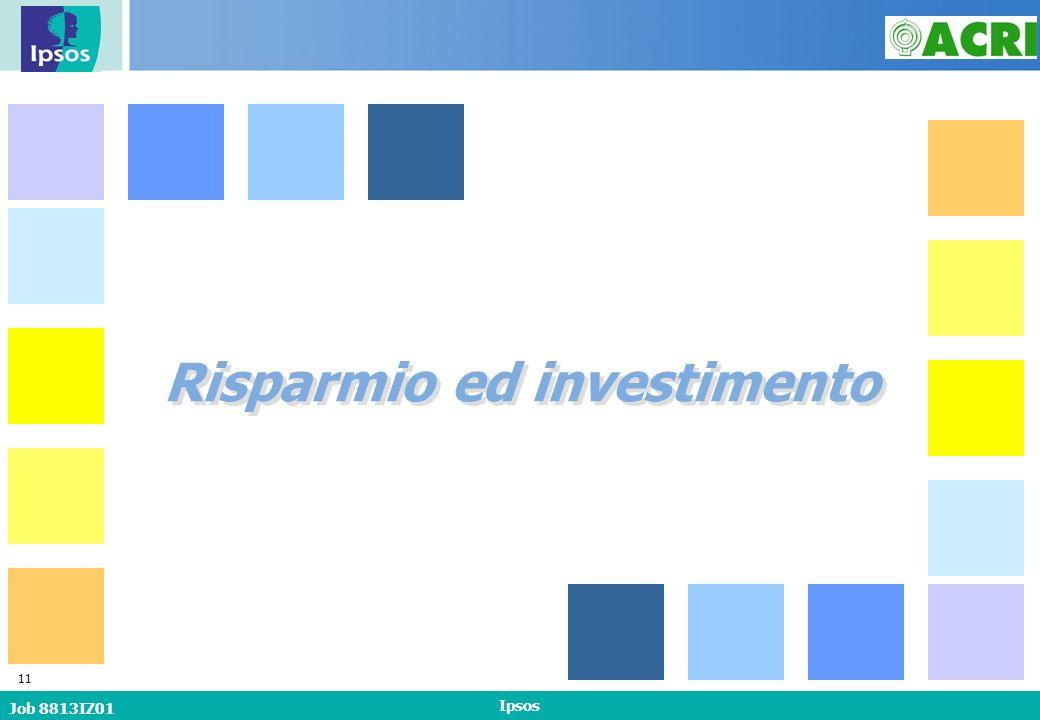 Job 8813IZ01 Ipsos 11 Risparmio ed investimento