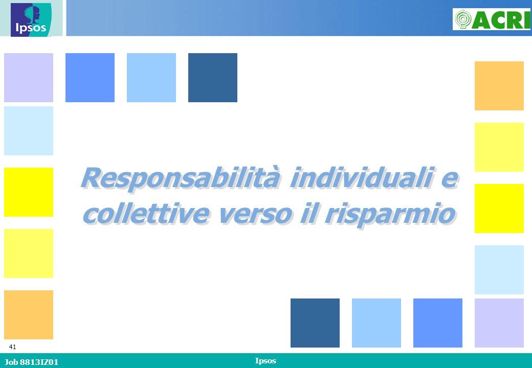 Job 8813IZ01 Ipsos 41 Responsabilità individuali e collettive verso il risparmio