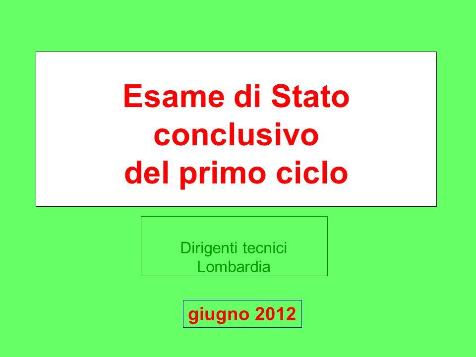 Dirigenti tecnici Lombardia Esame di Stato conclusivo del primo ciclo giugno 2012