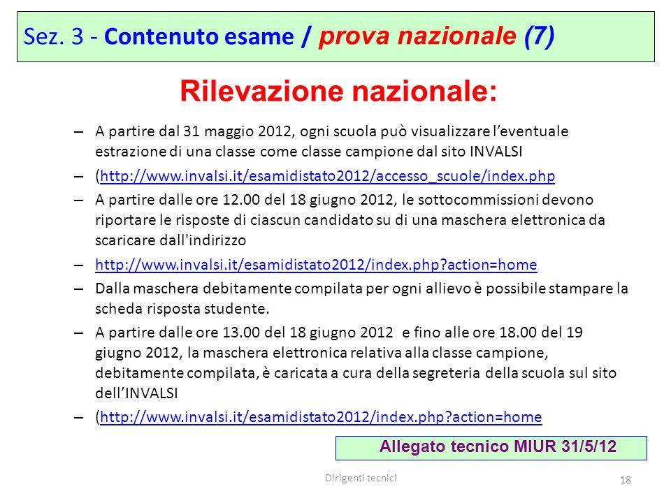 Dirigenti tecnici 18 – A partire dal 31 maggio 2012, ogni scuola può visualizzare leventuale estrazione di una classe come classe campione dal sito IN