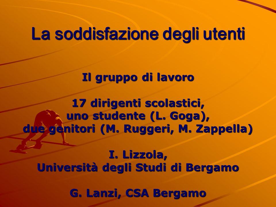 La soddisfazione degli utenti Il gruppo di lavoro 17 dirigenti scolastici, uno studente (L.