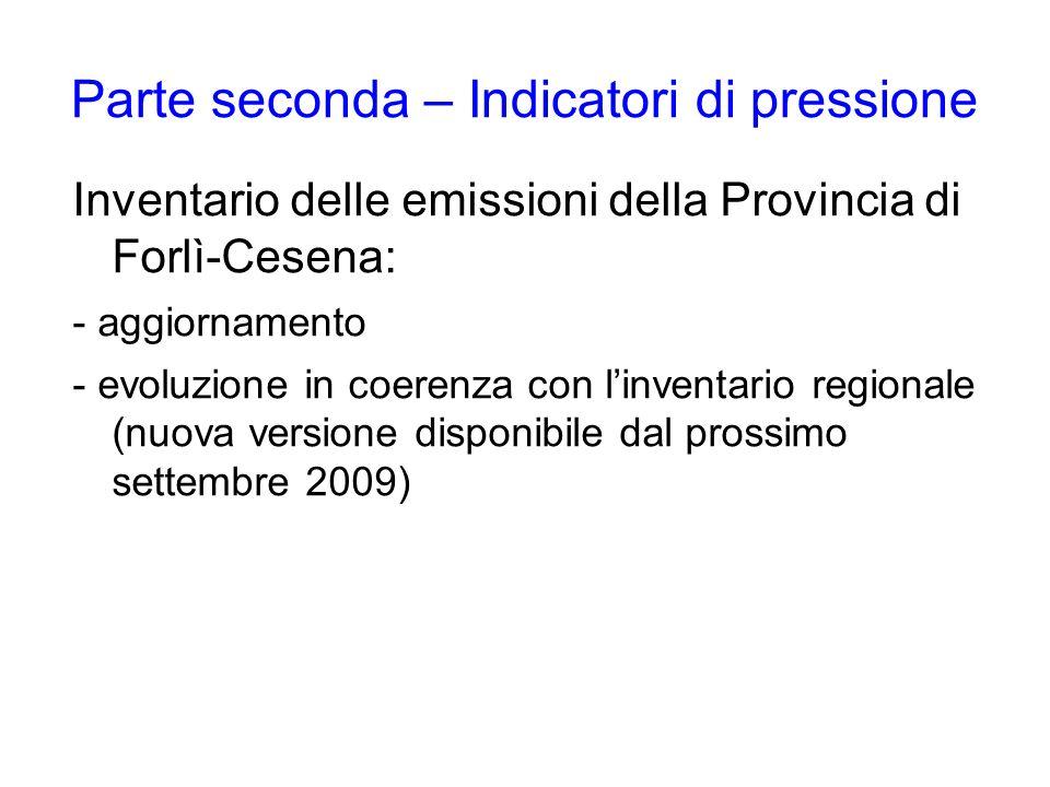 Parte seconda – Indicatori di pressione Inventario delle emissioni della Provincia di Forlì-Cesena: - aggiornamento - evoluzione in coerenza con linve