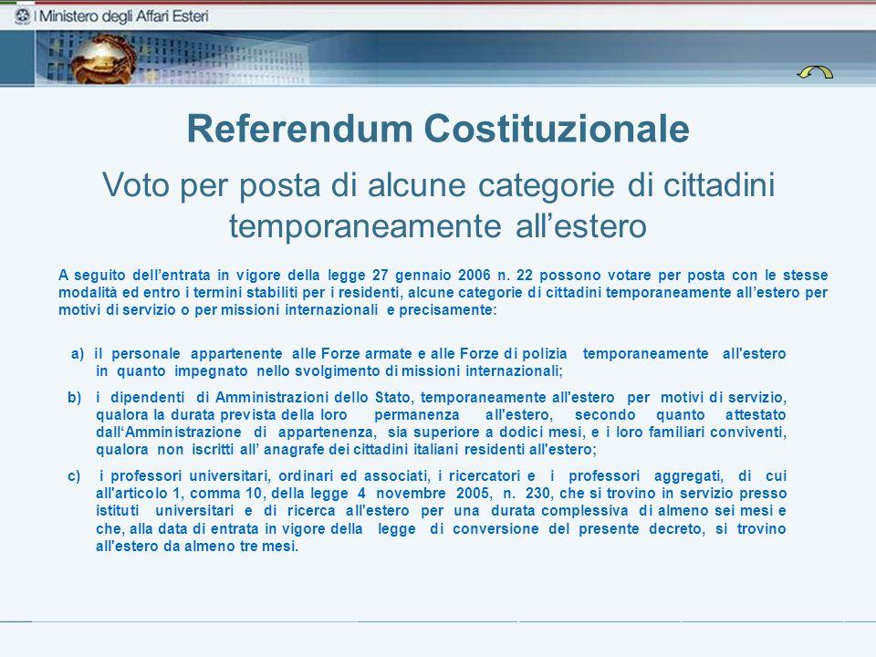 Referendum Costituzionale Voto per posta di alcune categorie di cittadini temporaneamente allestero A seguito dellentrata in vigore della legge 27 gen