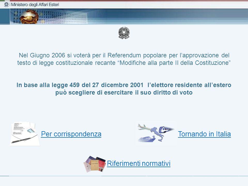 Referendum Costituzionale – Voto per corrispondenza Dove si può votare per posta In tutti gli Stati che hanno sottoscritto specifici accordi (intese) con il Governo italiano