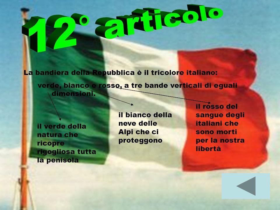 La bandiera della Repubblica è il tricolore italiano: verde, bianco e rosso, a tre bande verticali di eguali dimensioni.