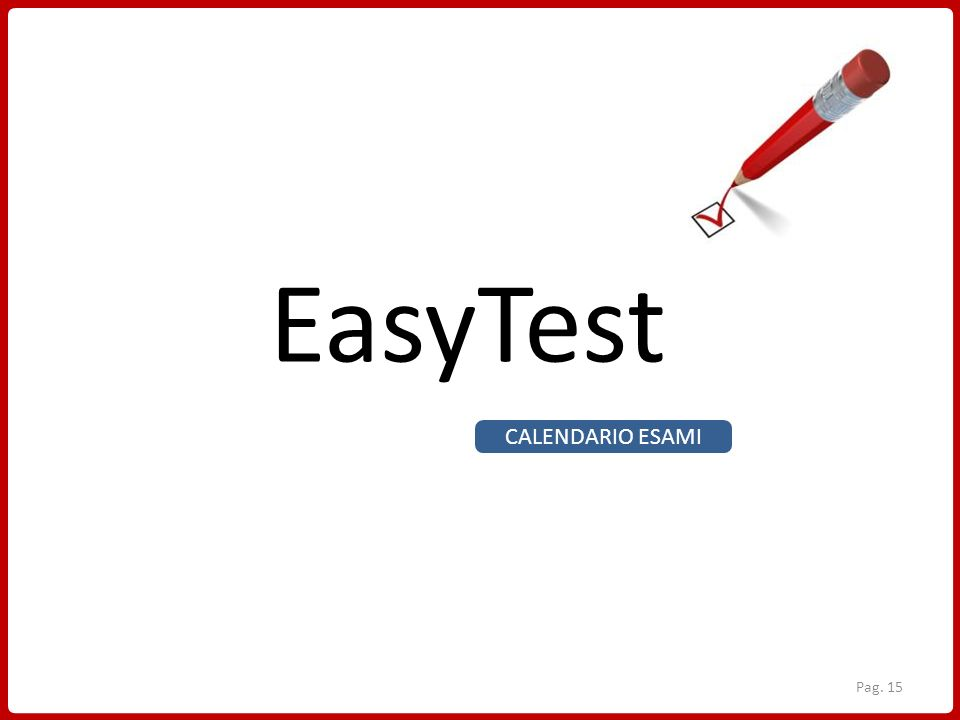 EasyTest CALENDARIO ESAMI Pag. 15