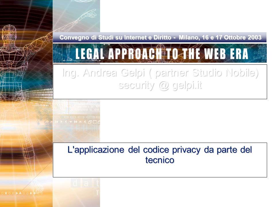 Convegno di Studi su Internet e Diritto - Milano, 16 e 17 Ottobre 2003 Convegno di Studi su Internet e Diritto - Milano, 16 e 17 Ottobre 2003 Ing.