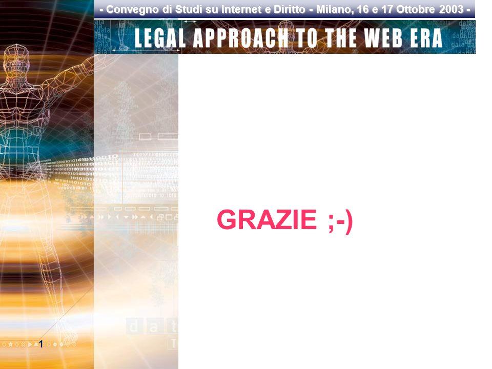 1 - Convegno di Studi su Internet e Diritto - Milano, 16 e 17 Ottobre 2003 - GRAZIE ;-)