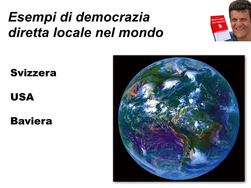 Esempi di democrazia diretta locale nel mondo Svizzera USA Baviera