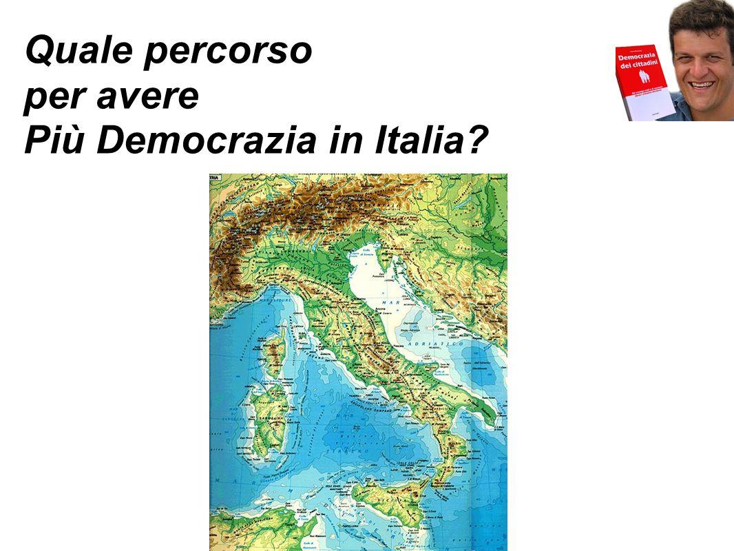 Quale percorso per avere Più Democrazia in Italia
