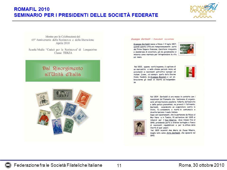 Federazione fra le Società Filateliche ItalianeRoma, 30 ottobre 2010 ROMAFIL 2010 SEMINARIO PER I PRESIDENTI DELLE SOCIETÀ FEDERATE 11
