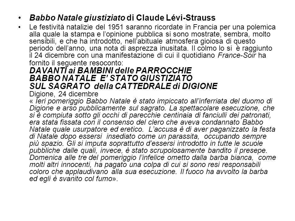 Babbo Natale giustiziato di Claude Lévi-Strauss Le festività natalizie del 1951 saranno ricordate in Francia per una polemica alla quale la stampa e l