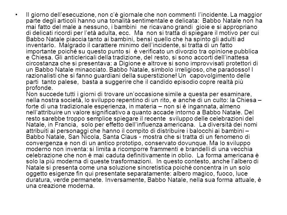 Il giorno dellesecuzione, non cè giornale che non commenti lincidente. La maggior parte degli articoli hanno una tonalità sentimentale e delicata: Bab