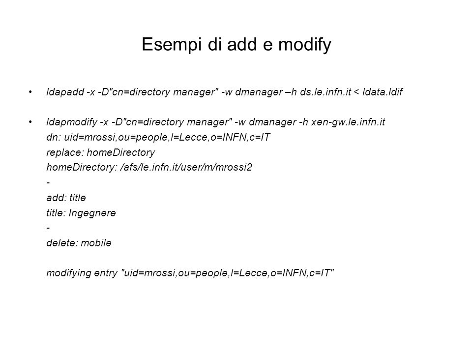 Esempi di add e modify ldapadd -x -D