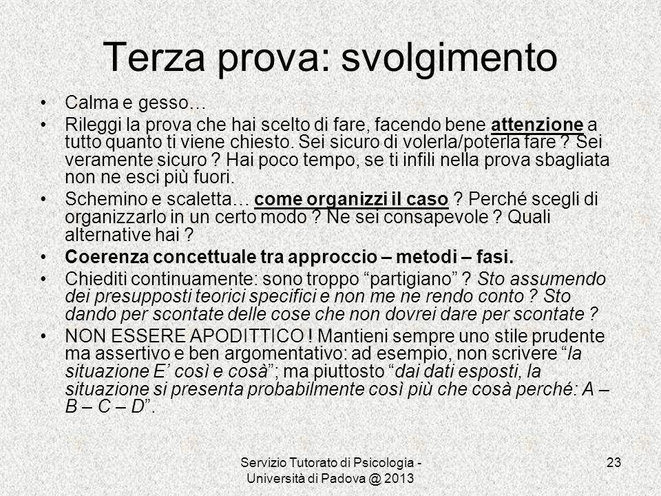 Servizio Tutorato di Psicologia - Università di Padova @ 2013 23 Terza prova: svolgimento Calma e gesso… Rileggi la prova che hai scelto di fare, face