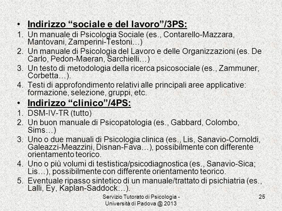 Servizio Tutorato di Psicologia - Università di Padova @ 2013 25 Indirizzo sociale e del lavoro/3PS: 1.Un manuale di Psicologia Sociale (es., Contarel