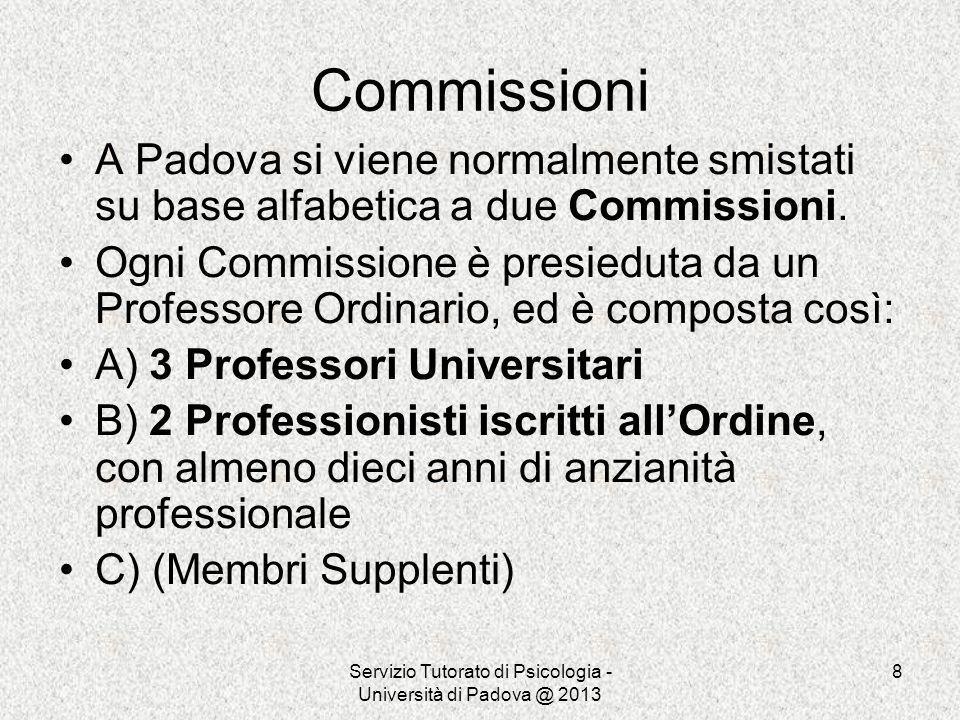 Servizio Tutorato di Psicologia - Università di Padova @ 2013 8 Commissioni A Padova si viene normalmente smistati su base alfabetica a due Commission