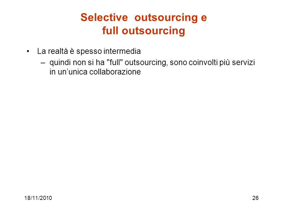 Selective outsourcing e full outsourcing La realtà è spesso intermedia –quindi non si ha