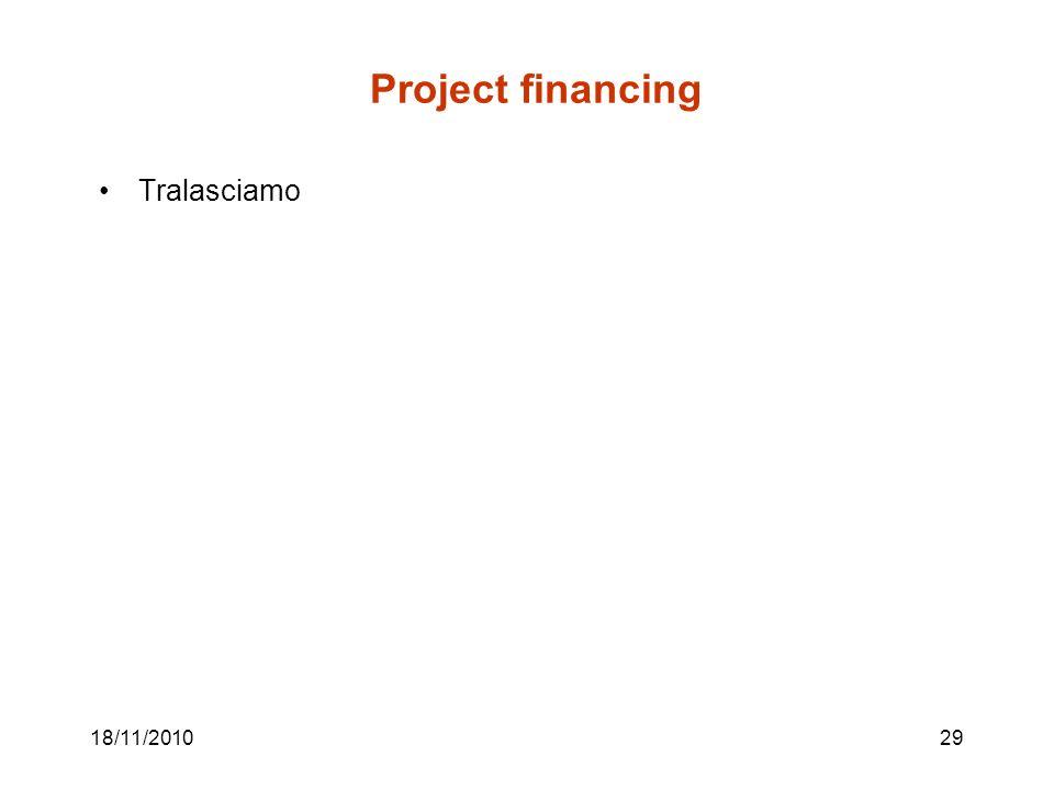 18/11/201029 Project financing Tralasciamo