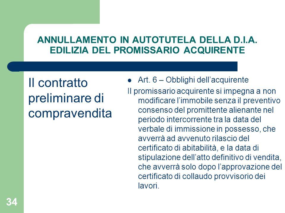 34 ANNULLAMENTO IN AUTOTUTELA DELLA D.I.A. EDILIZIA DEL PROMISSARIO ACQUIRENTE Il contratto preliminare di compravendita Art. 6 – Obblighi dellacquire