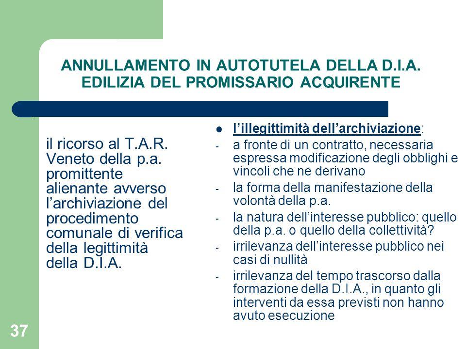 37 ANNULLAMENTO IN AUTOTUTELA DELLA D.I.A.EDILIZIA DEL PROMISSARIO ACQUIRENTE il ricorso al T.A.R.