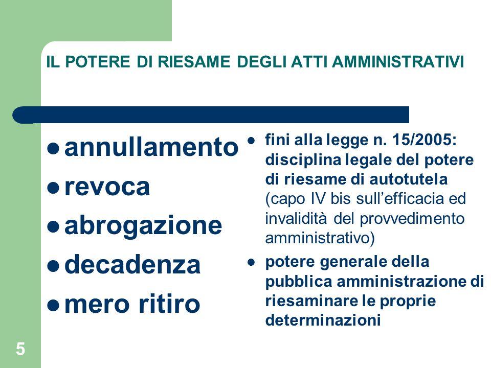 5 IL POTERE DI RIESAME DEGLI ATTI AMMINISTRATIVI annullamento revoca abrogazione decadenza mero ritiro fini alla legge n.