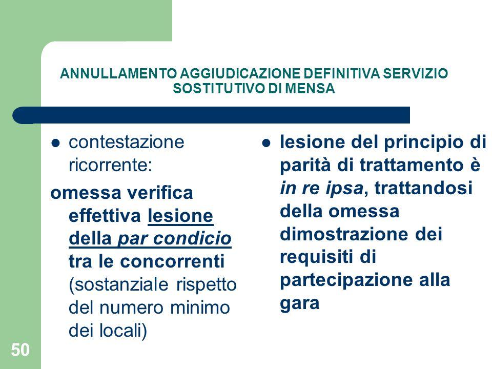 50 ANNULLAMENTO AGGIUDICAZIONE DEFINITIVA SERVIZIO SOSTITUTIVO DI MENSA contestazione ricorrente: omessa verifica effettiva lesione della par condicio